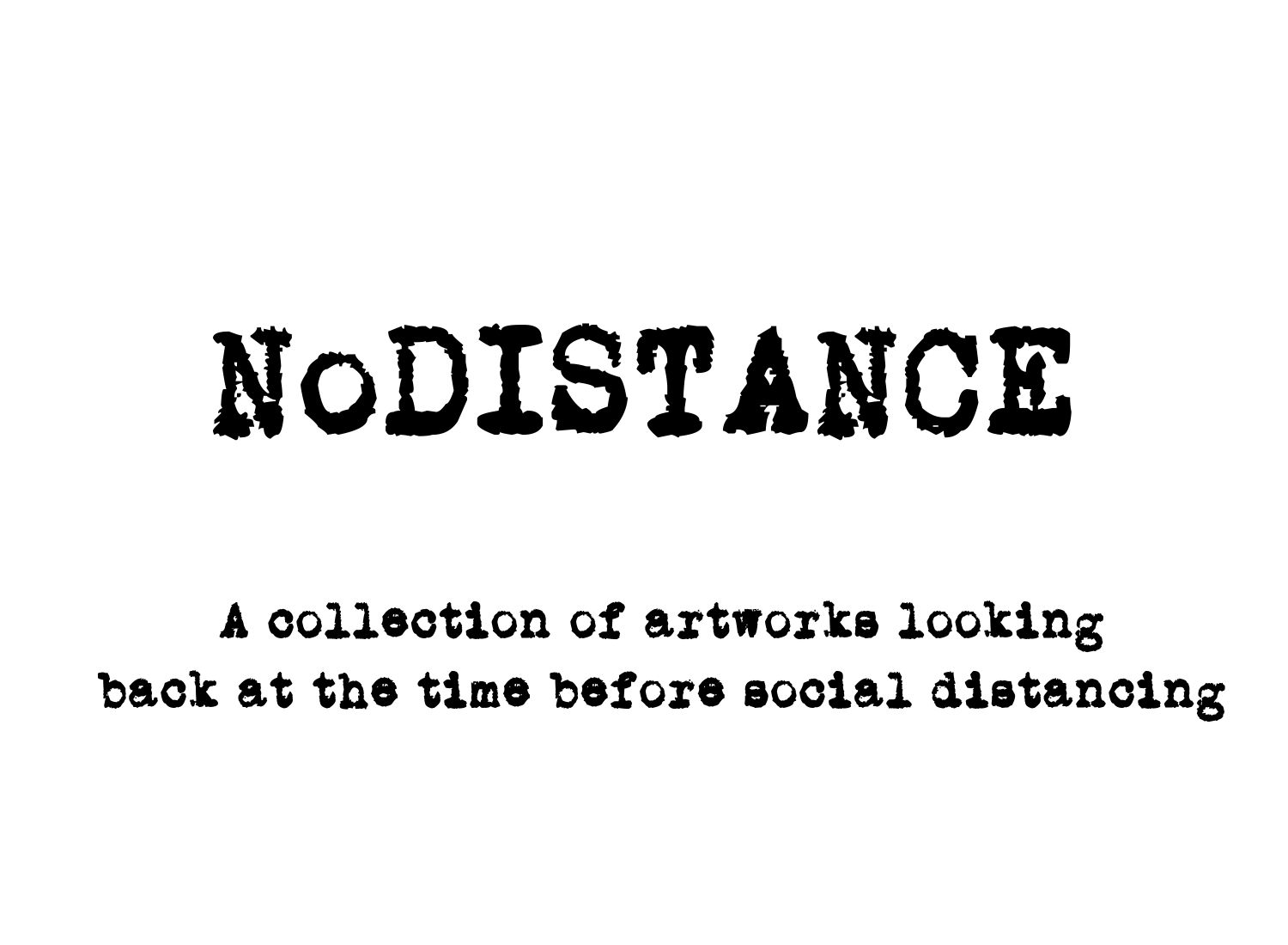 NoDISTANCE Exhibition Hourglass Gallery
